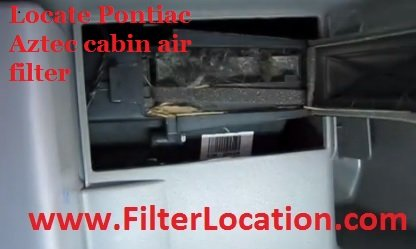 Locate Pontiac Aztec cabin air filter